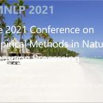 研究团队六篇论文获EMNLP 2021录用